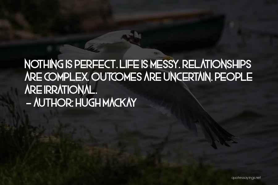 Hugh Mackay Quotes 956443