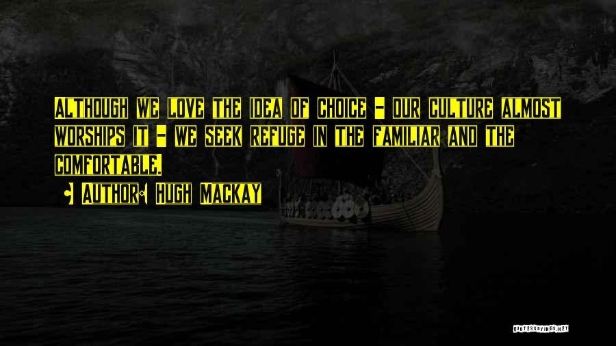 Hugh Mackay Quotes 992890