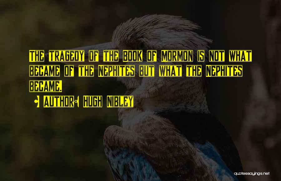 Hugh Nibley Quotes 141545