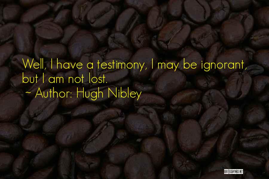Hugh Nibley Quotes 584639
