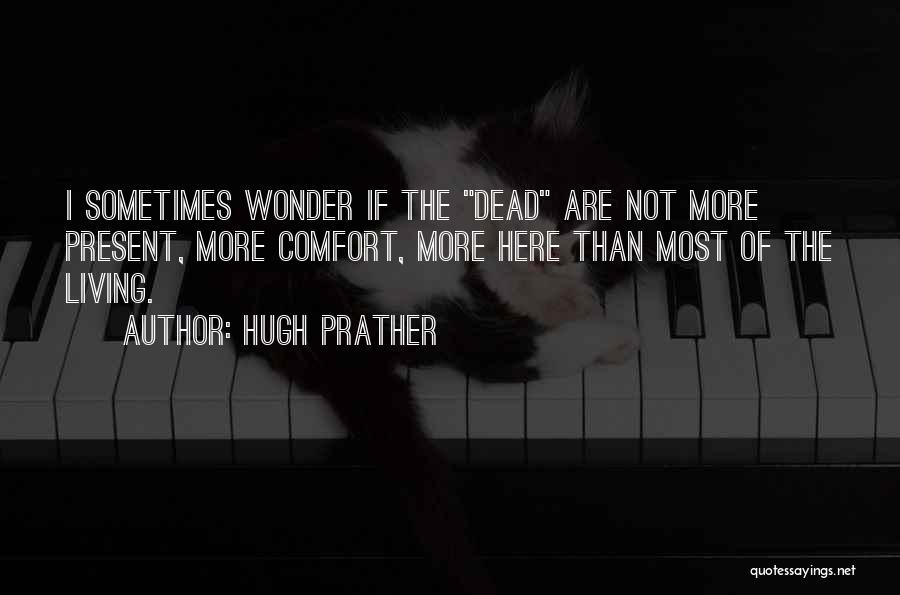 Hugh Prather Quotes 1197682