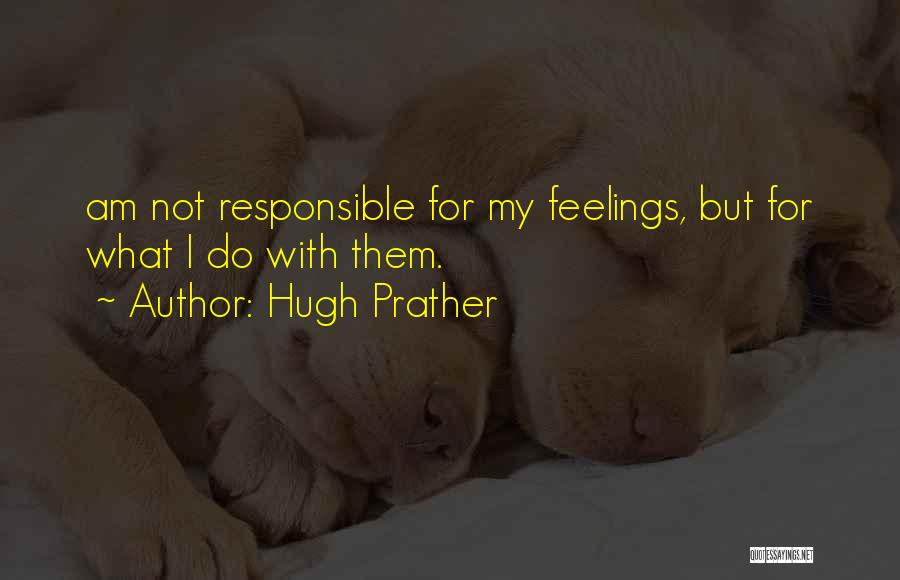 Hugh Prather Quotes 1237829