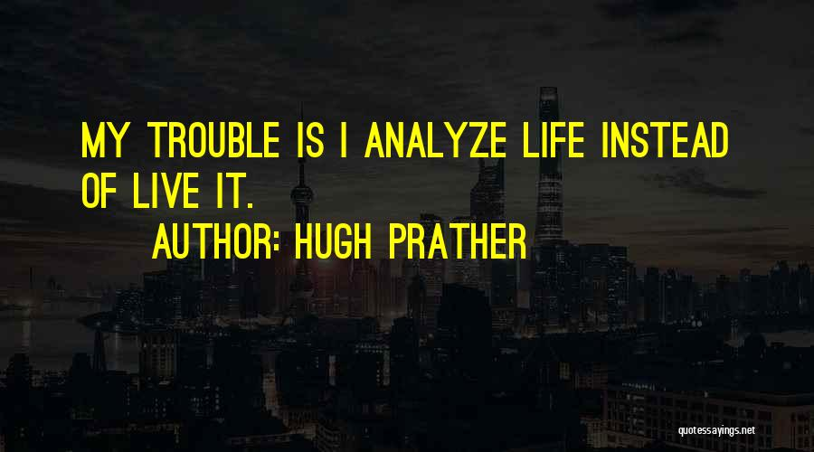 Hugh Prather Quotes 1285501