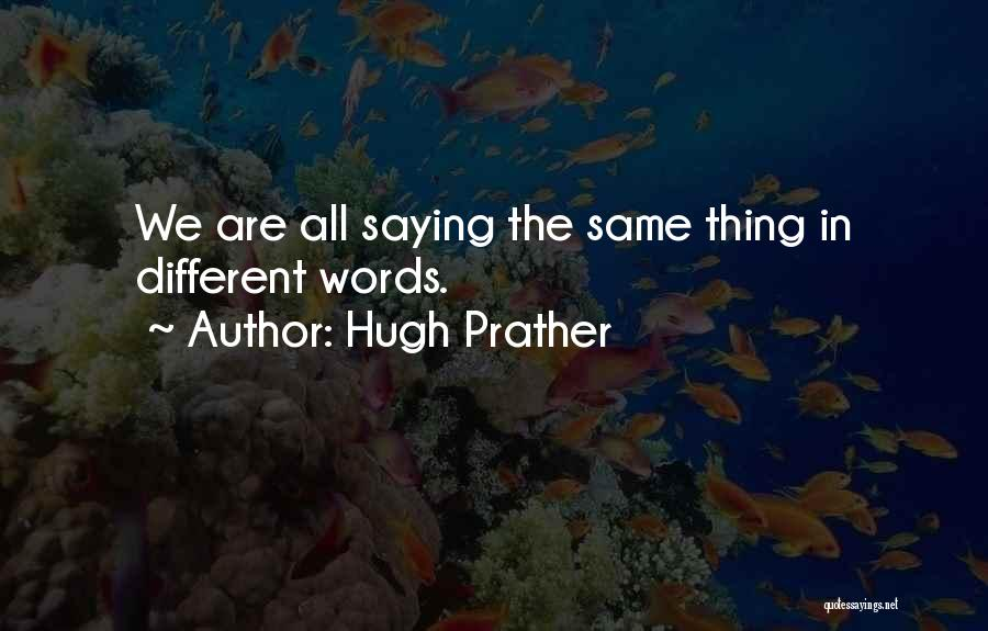 Hugh Prather Quotes 1946522