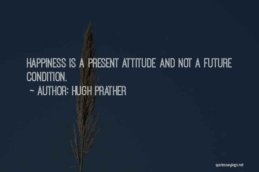 Hugh Prather Quotes 1996066