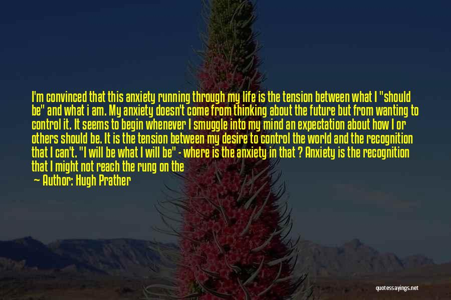 Hugh Prather Quotes 2068681