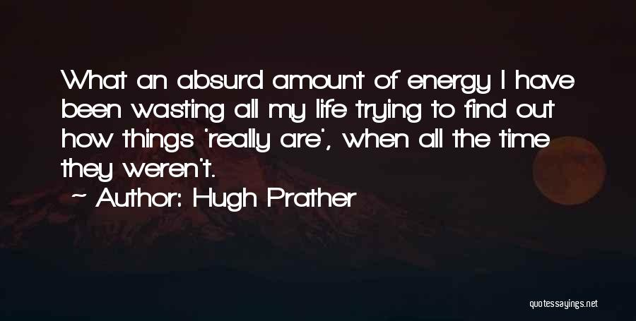 Hugh Prather Quotes 2121618