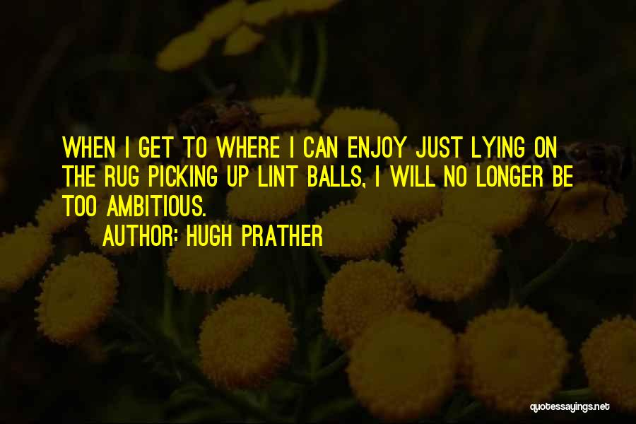 Hugh Prather Quotes 2234753