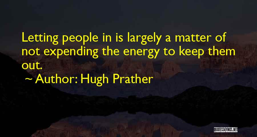 Hugh Prather Quotes 306669