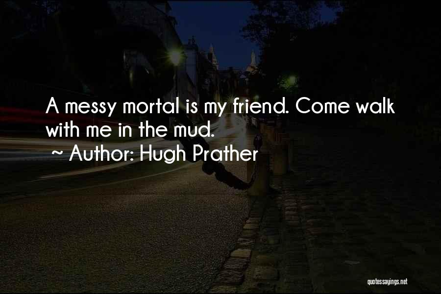 Hugh Prather Quotes 693164