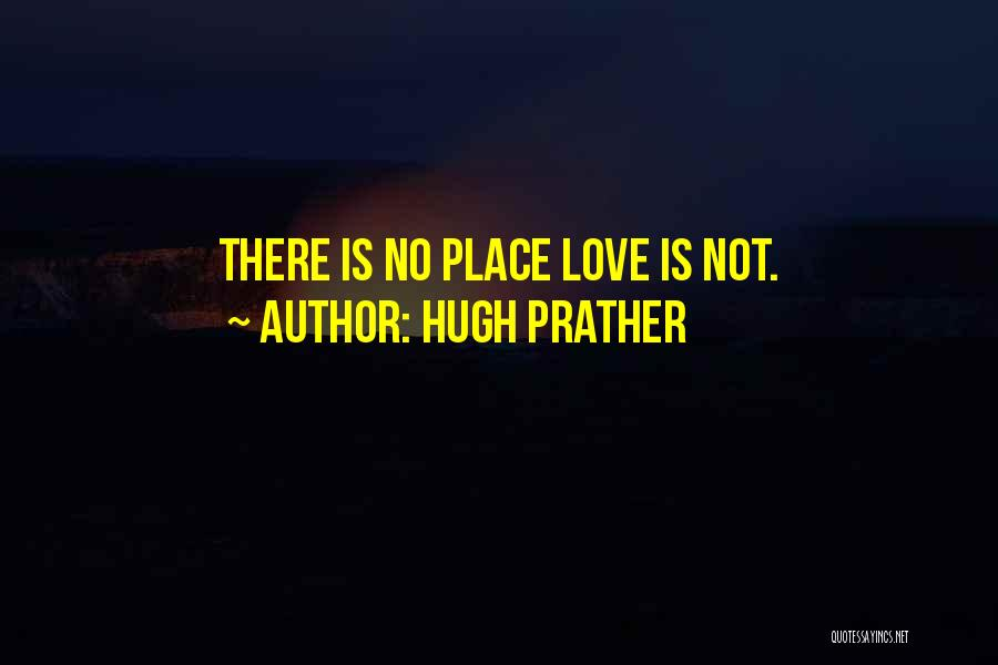 Hugh Prather Quotes 805389