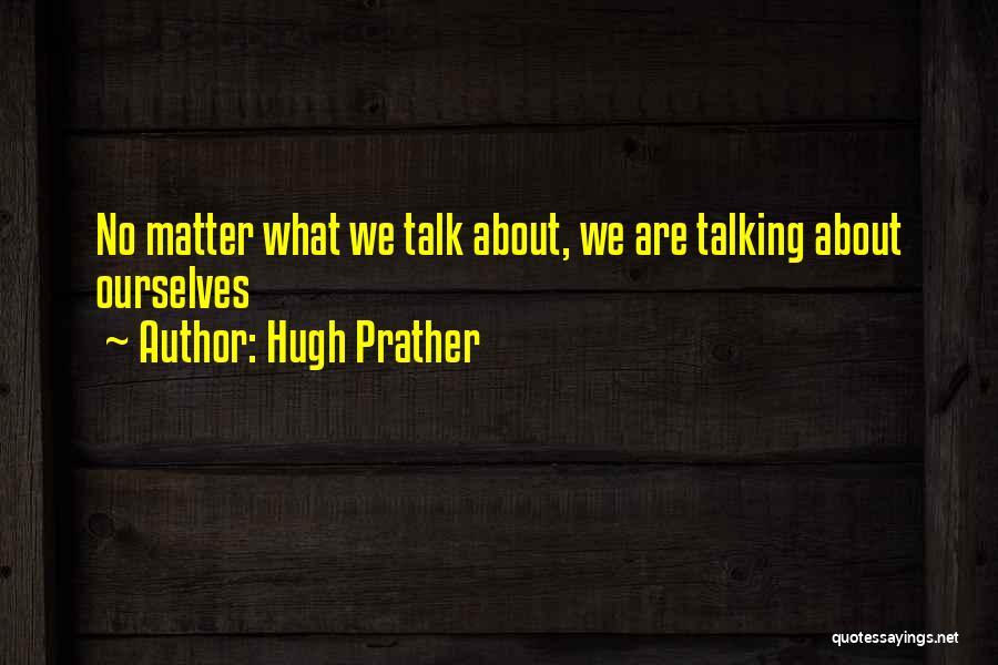 Hugh Prather Quotes 852303
