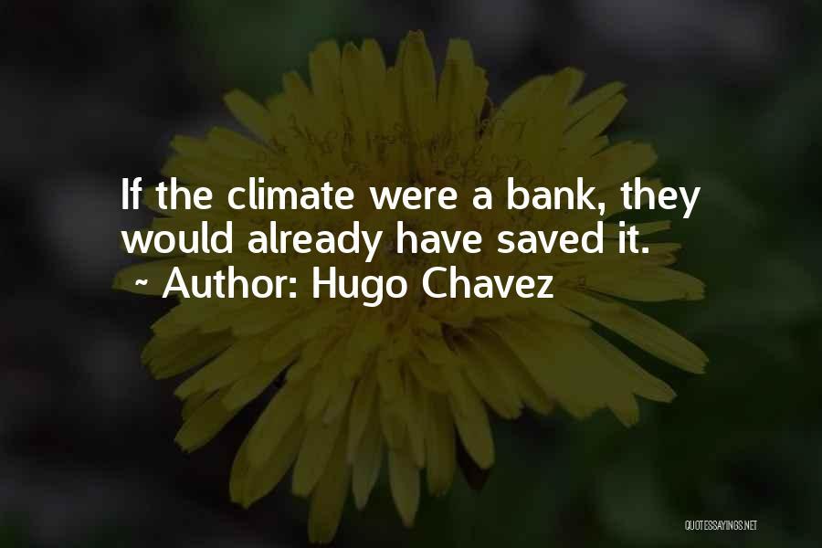 Hugo Chavez Quotes 1460491
