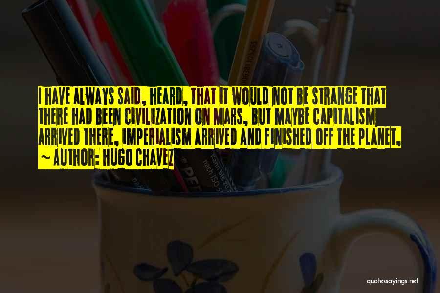 Hugo Chavez Quotes 1792516