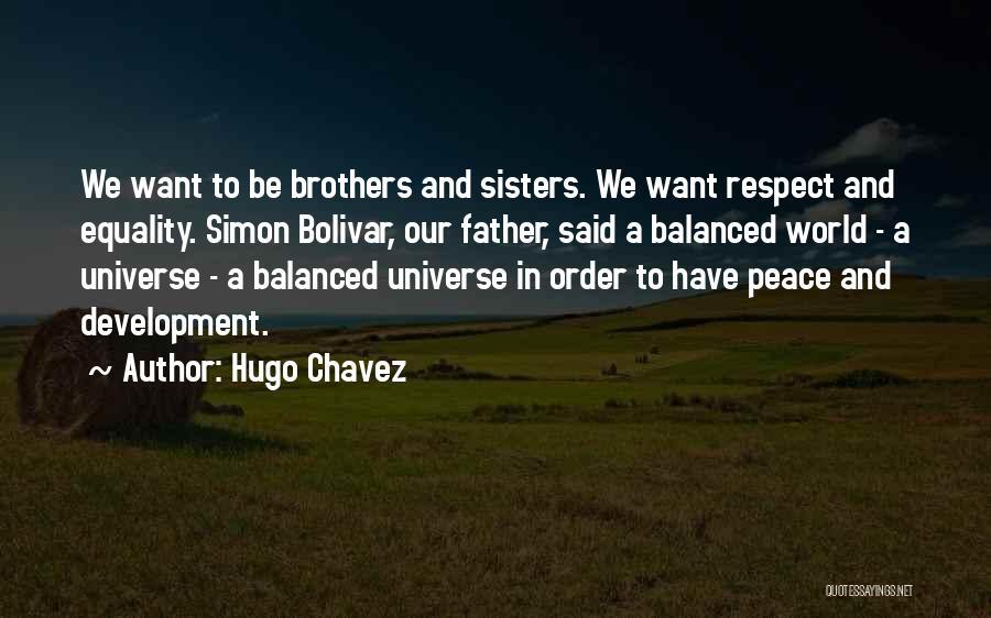 Hugo Chavez Quotes 2068157