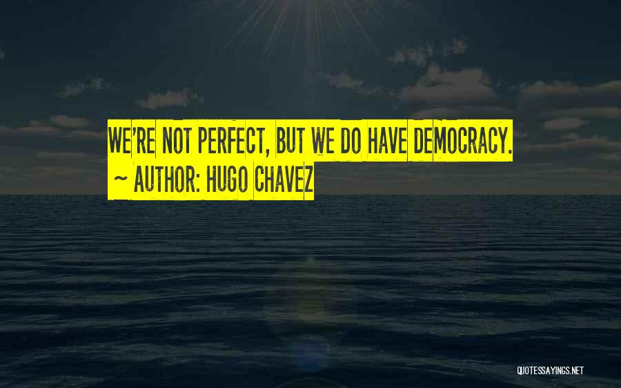 Hugo Chavez Quotes 403270