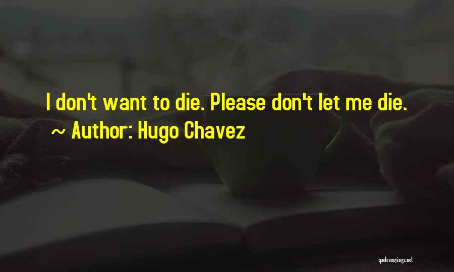 Hugo Chavez Quotes 472268
