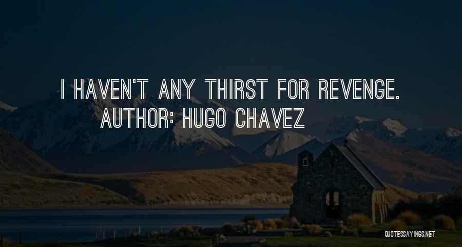 Hugo Chavez Quotes 571879