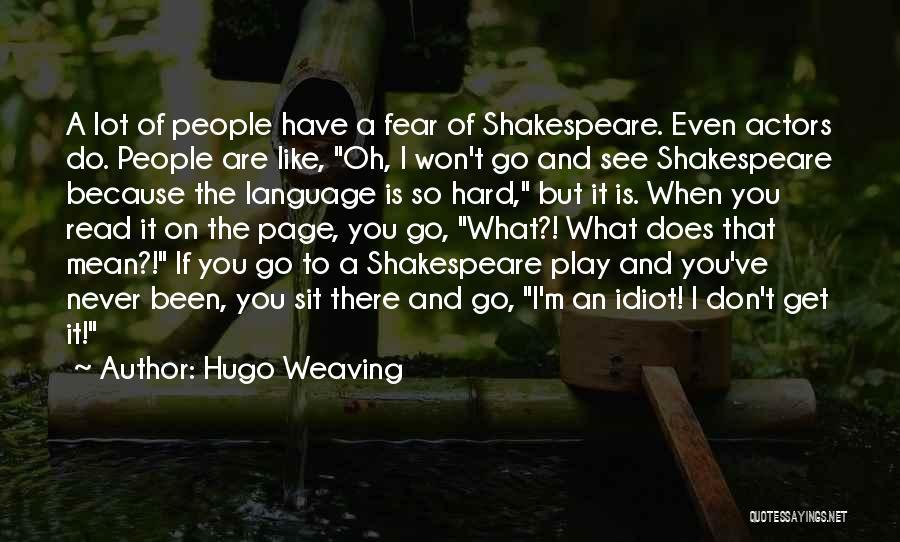 Hugo Weaving Quotes 1022394