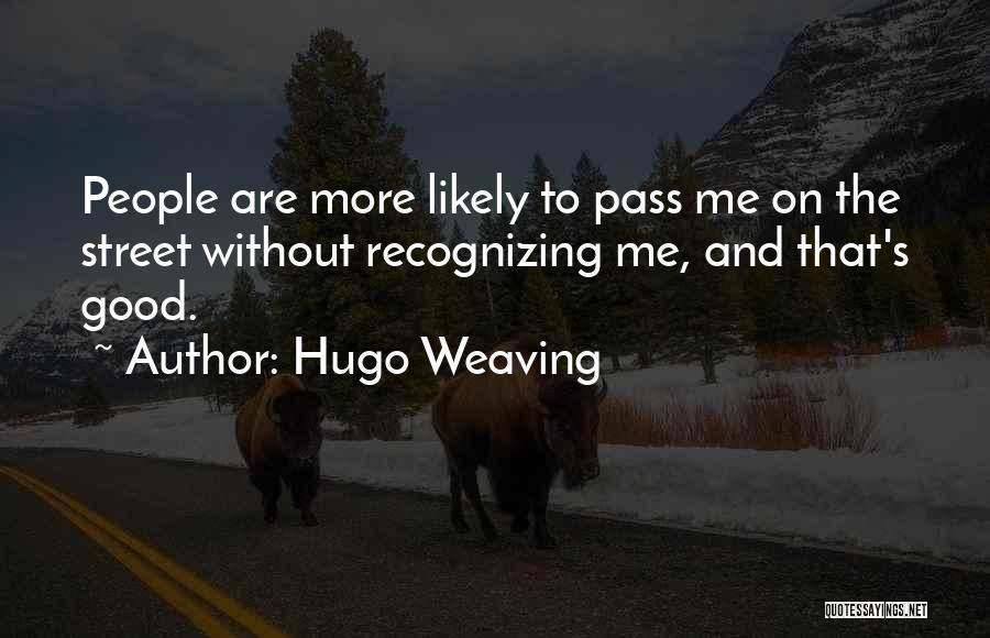 Hugo Weaving Quotes 1063762