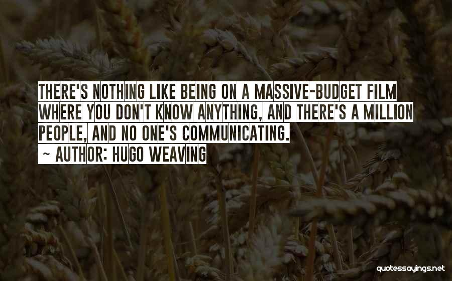 Hugo Weaving Quotes 1205708