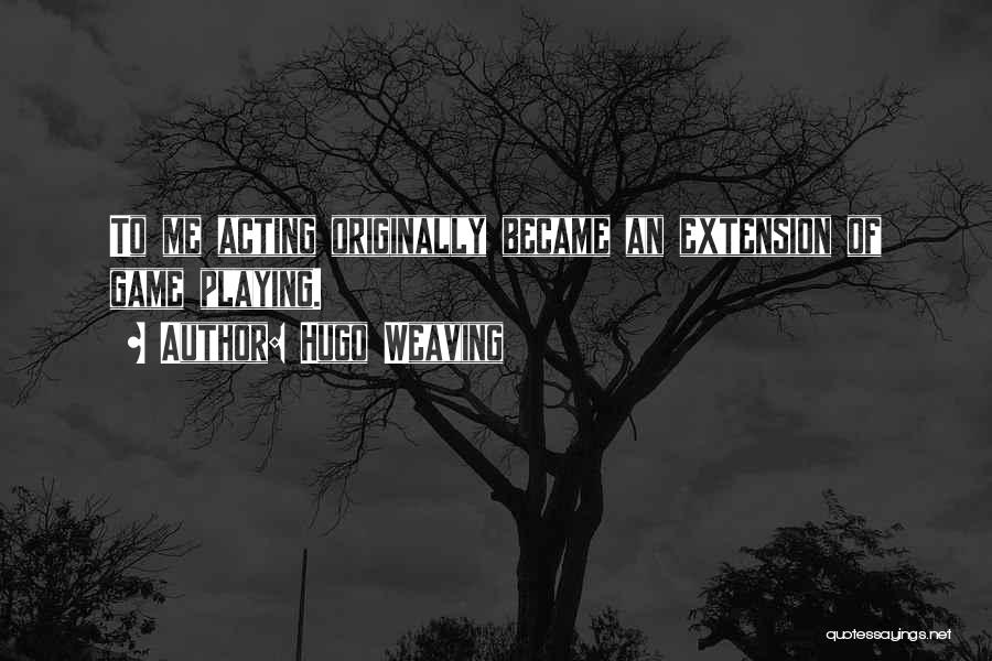 Hugo Weaving Quotes 1232000