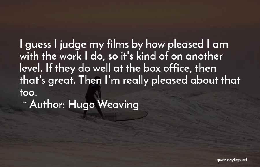 Hugo Weaving Quotes 126506
