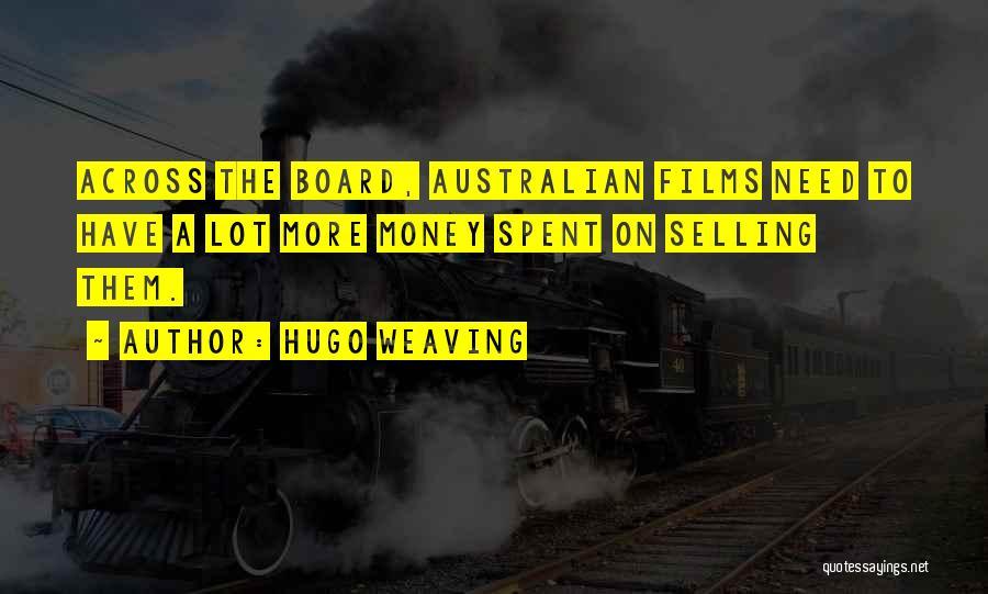 Hugo Weaving Quotes 1522861