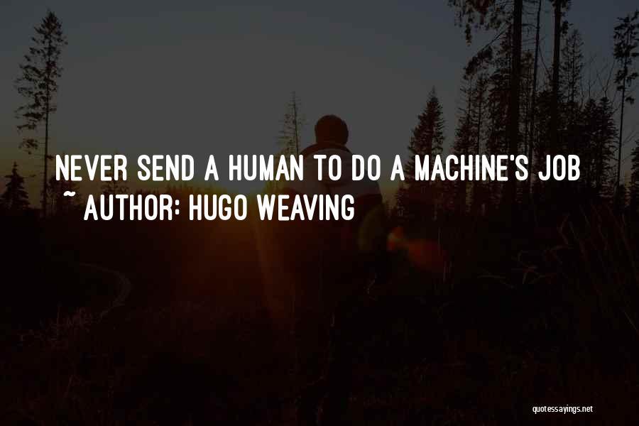 Hugo Weaving Quotes 1624902