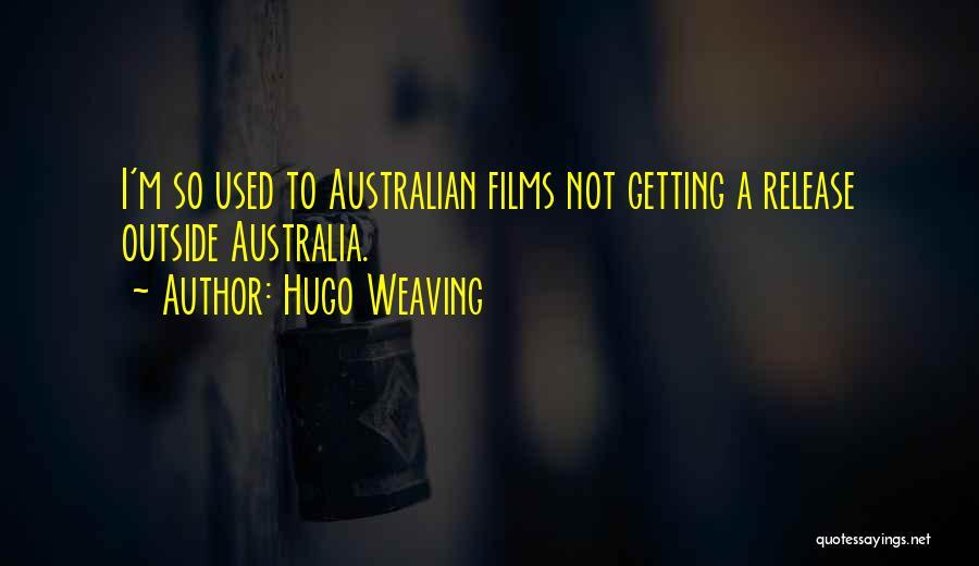 Hugo Weaving Quotes 1670991