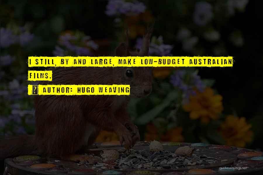 Hugo Weaving Quotes 1717363
