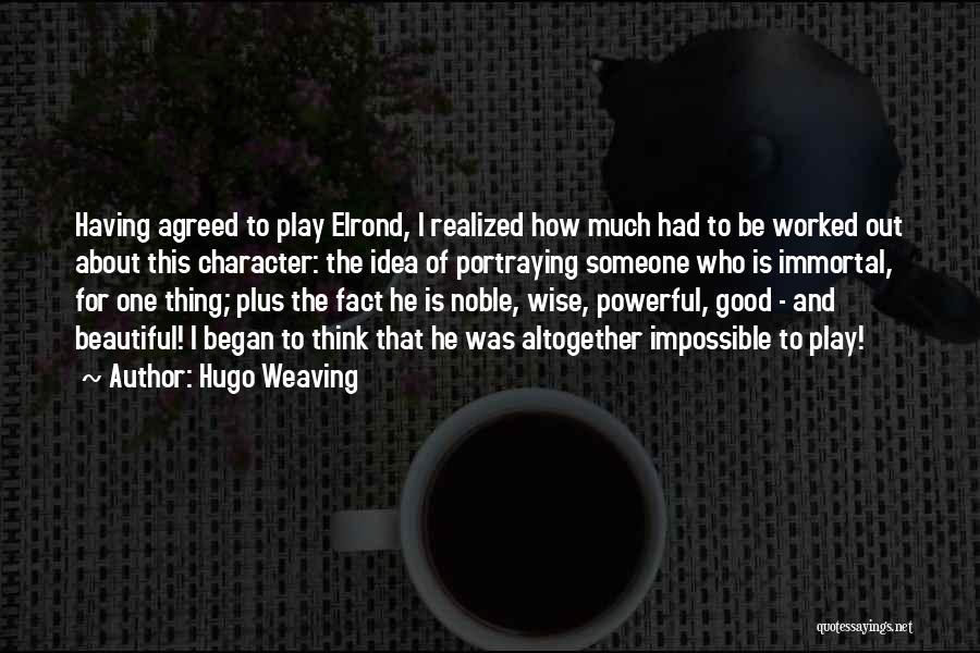 Hugo Weaving Quotes 1745692