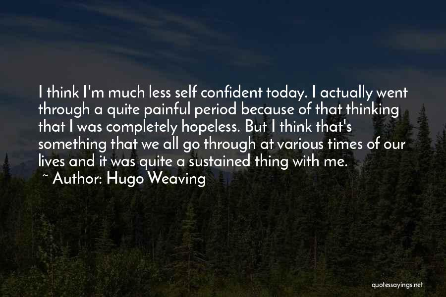 Hugo Weaving Quotes 1898870