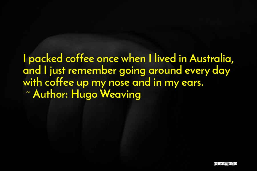 Hugo Weaving Quotes 1947787