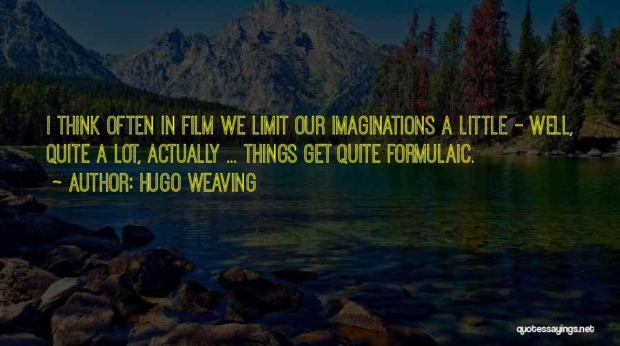 Hugo Weaving Quotes 2071145