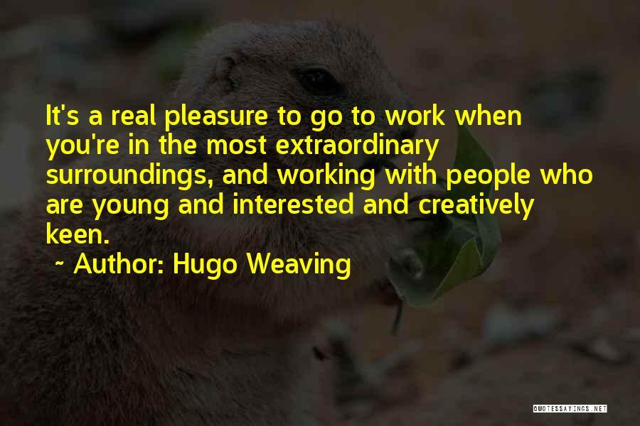 Hugo Weaving Quotes 2078765