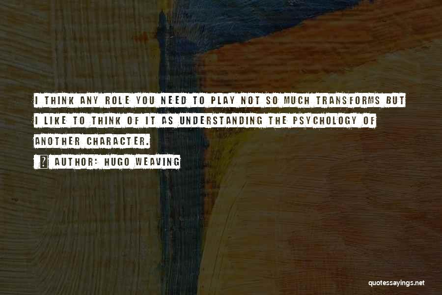 Hugo Weaving Quotes 238594