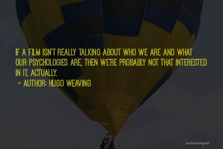 Hugo Weaving Quotes 485815