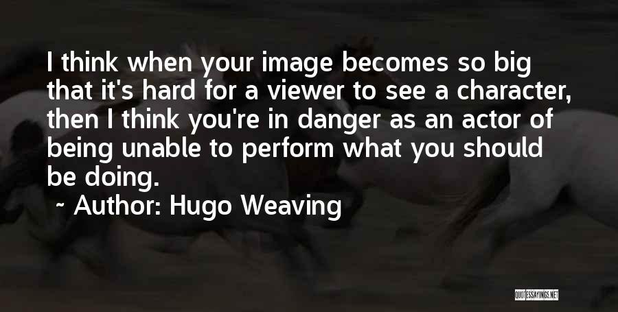 Hugo Weaving Quotes 97076