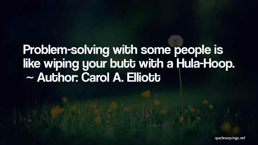 Hula Hoop Quotes By Carol A. Elliott
