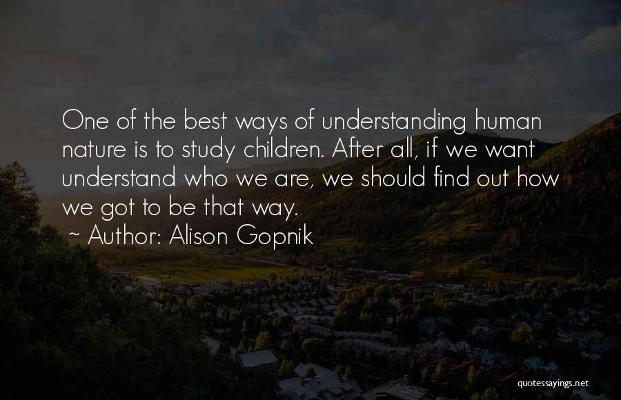 Human After All Quotes By Alison Gopnik