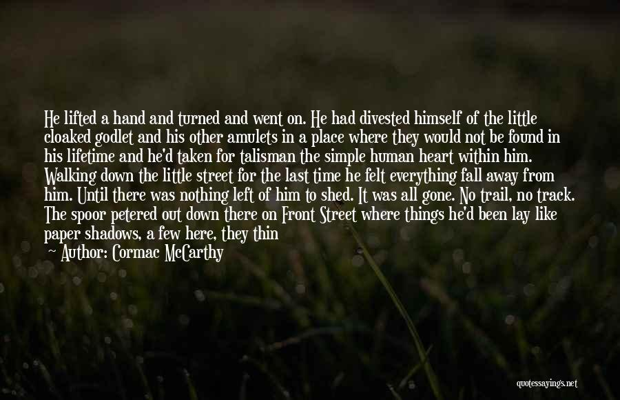 Human After All Quotes By Cormac McCarthy
