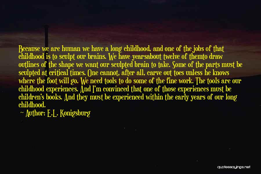 Human After All Quotes By E.L. Konigsburg