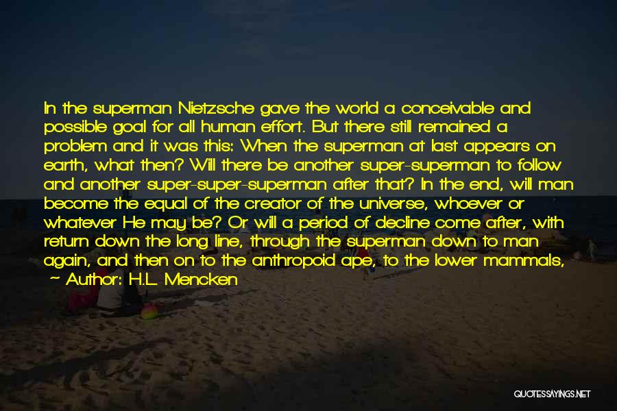 Human After All Quotes By H.L. Mencken