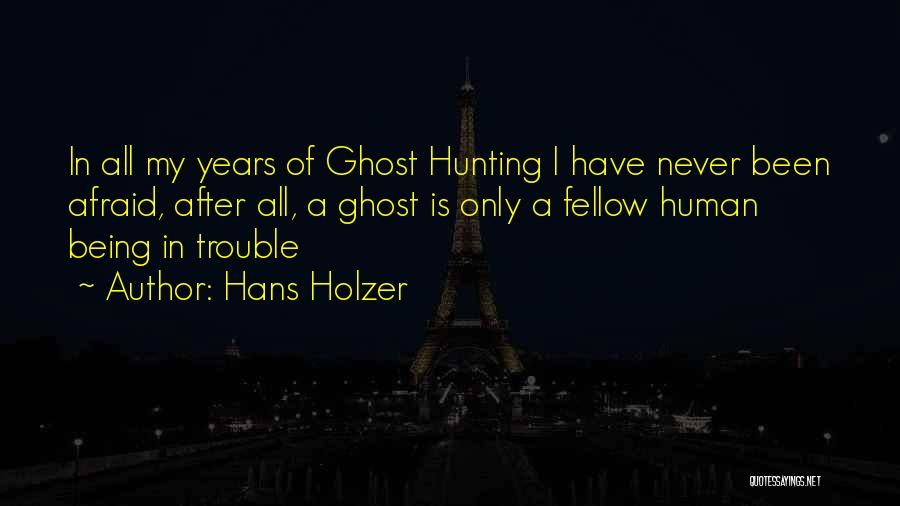 Human After All Quotes By Hans Holzer