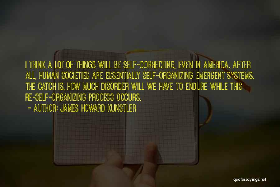 Human After All Quotes By James Howard Kunstler