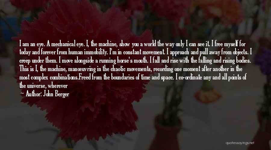 Human After All Quotes By John Berger