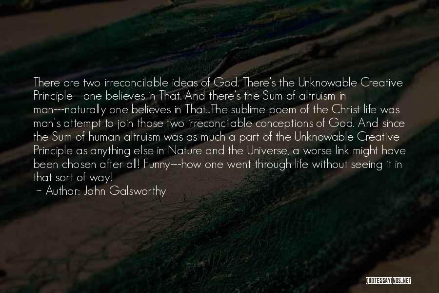 Human After All Quotes By John Galsworthy