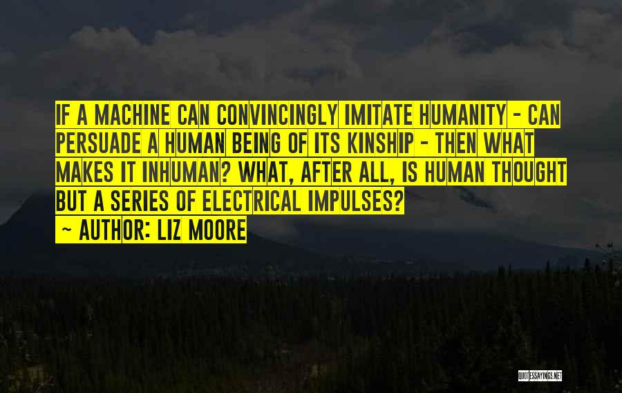 Human After All Quotes By Liz Moore