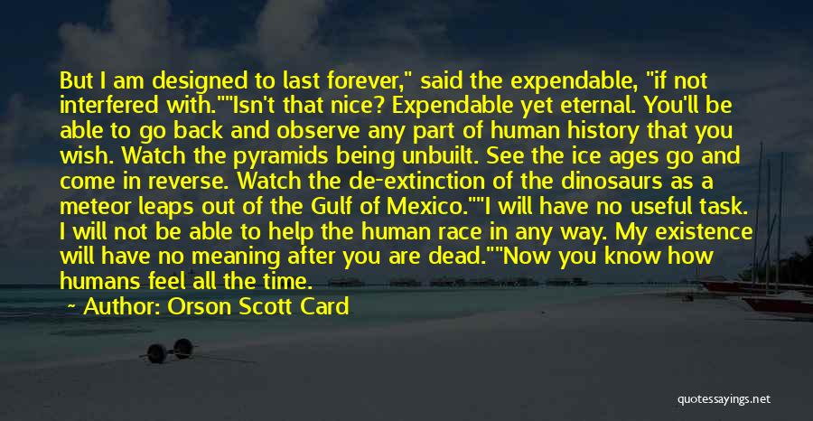 Human After All Quotes By Orson Scott Card